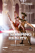 Bolshoi Ballet 2018/19 Season: The Sleeping Beauty - Encore