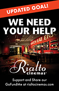 Rialto Cinemas Needs Your Help!